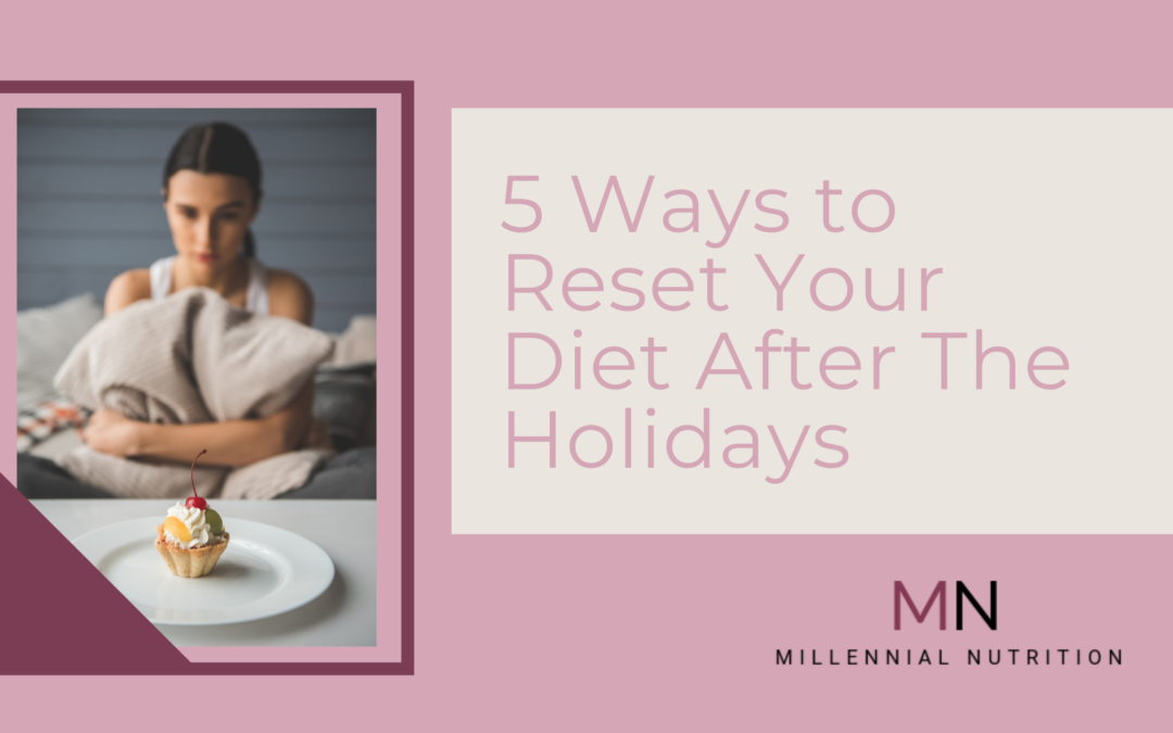 5 Ways to Reset Your Diet After the Holidays
