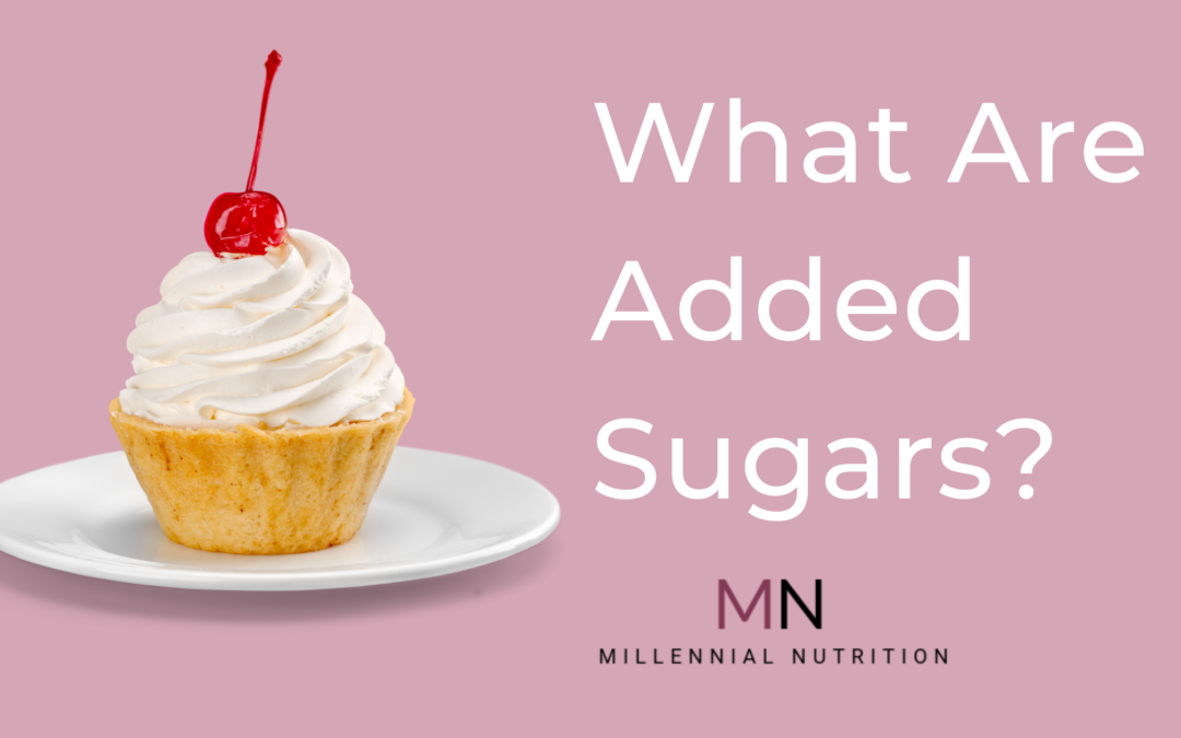 What Are Added Sugars?
